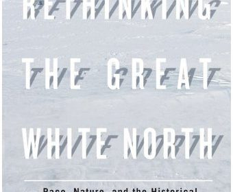 Rethinking the Great White North book review A\J AlternativesJournal.ca
