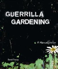 Guerilla Gardening A Manualfesto book review A\J AlternativesJournal.ca