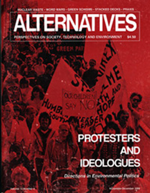 Protesters and Ideologues Alternatives Journal 15.4