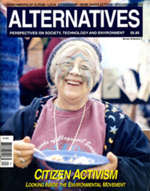 Citizen Activism: Looking Inside the Environmental Movement Alternatives Journal