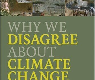 Why We Disagree About Climate Change book review A\J AlternativesJournal.ca