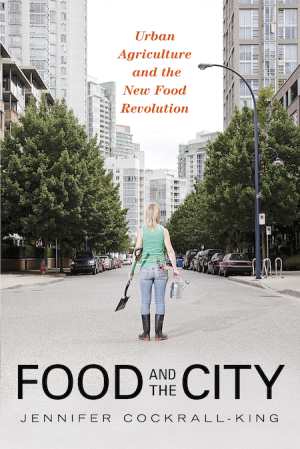 Food and the City Review Jennifer Cockrall-King A\J AlternativesJournal.ca