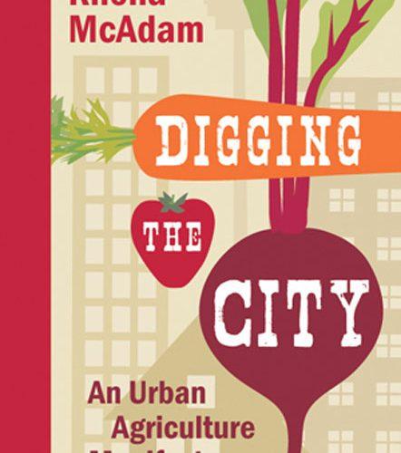 Digging the City Review Rhona McAdam A\J AlternativesJournal.ca