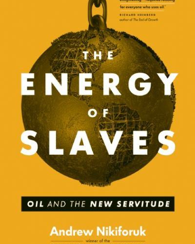 The Energy of Slaves book review A\J AlternativesJournal.ca