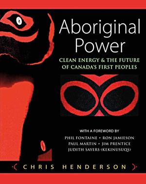 Aboriginal Power by Chris Henderson. Review in Alternatives Journal.