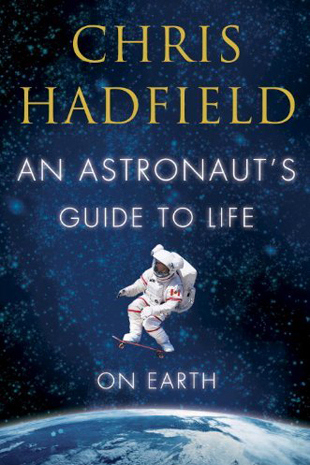 An Astronaut's Guide to Life on Earth book review A\J AlternativesJournal.ca